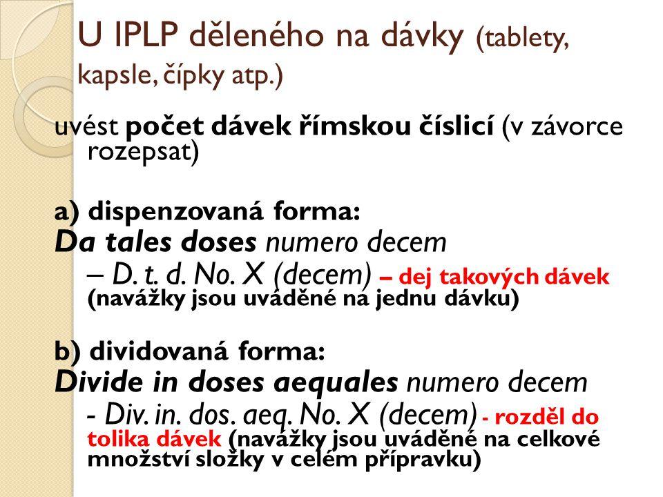 U IPLP děleného na dávky (tablety, kapsle, čípky atp.)