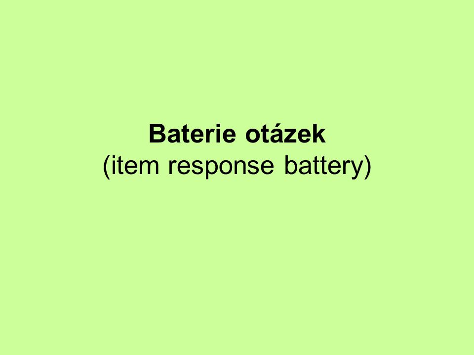 Baterie otázek (item response battery)