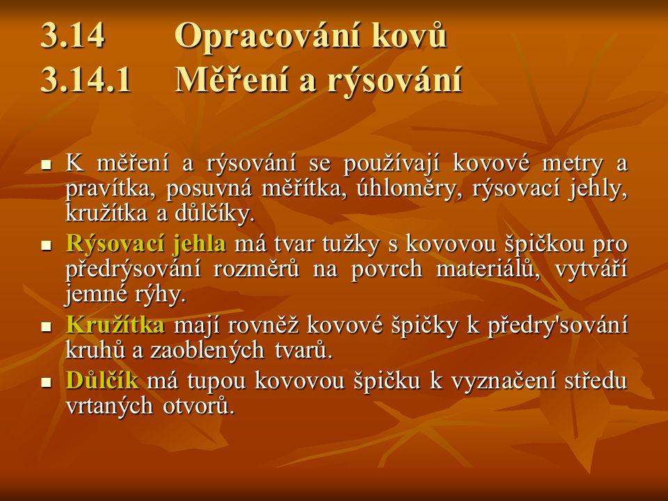 3.14 Opracování kovů 3.14.1 Měření a rýsování
