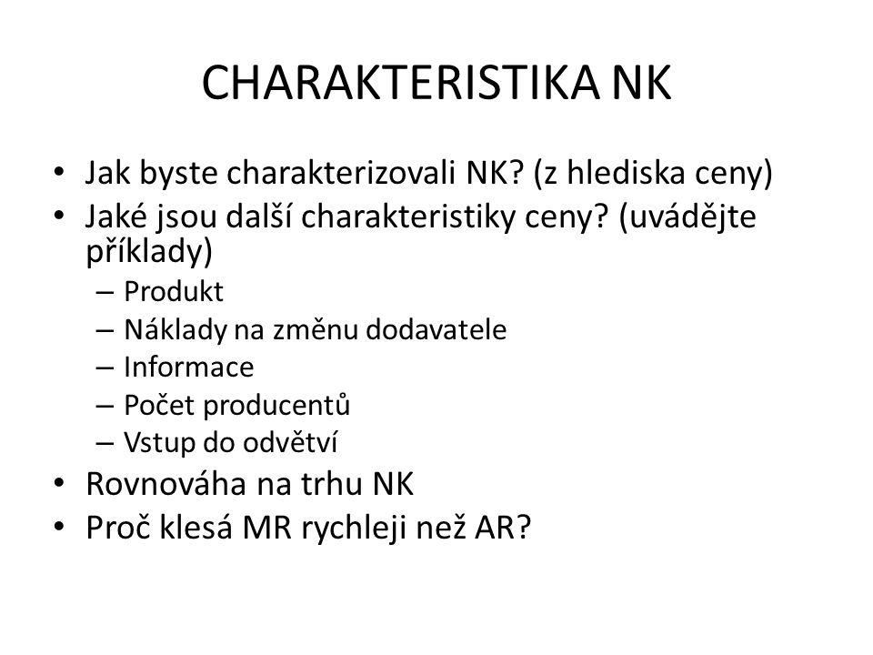 CHARAKTERISTIKA NK Jak byste charakterizovali NK (z hlediska ceny)