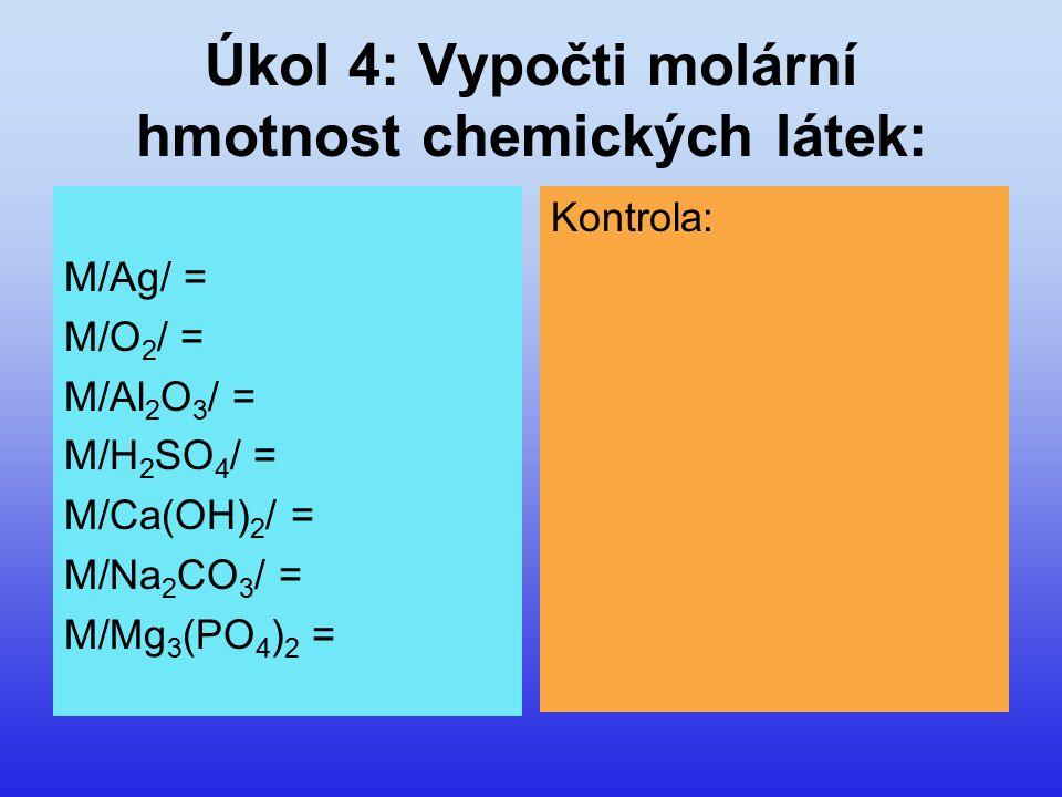 Úkol 4: Vypočti molární hmotnost chemických látek: