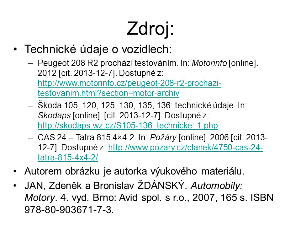Zdroj: Technické údaje o vozidlech: