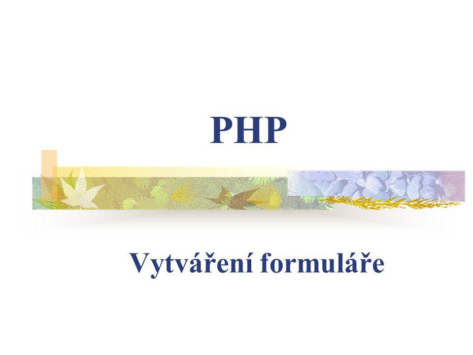 PHP Vytváření formuláře