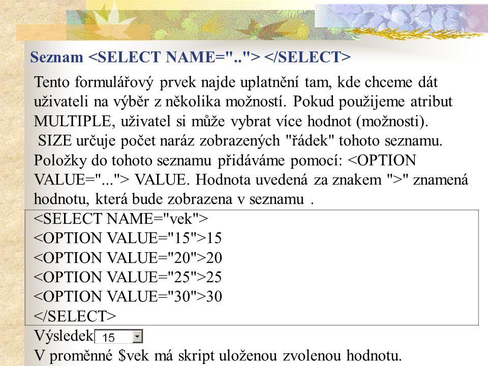 Seznam <SELECT NAME= .. > </SELECT>