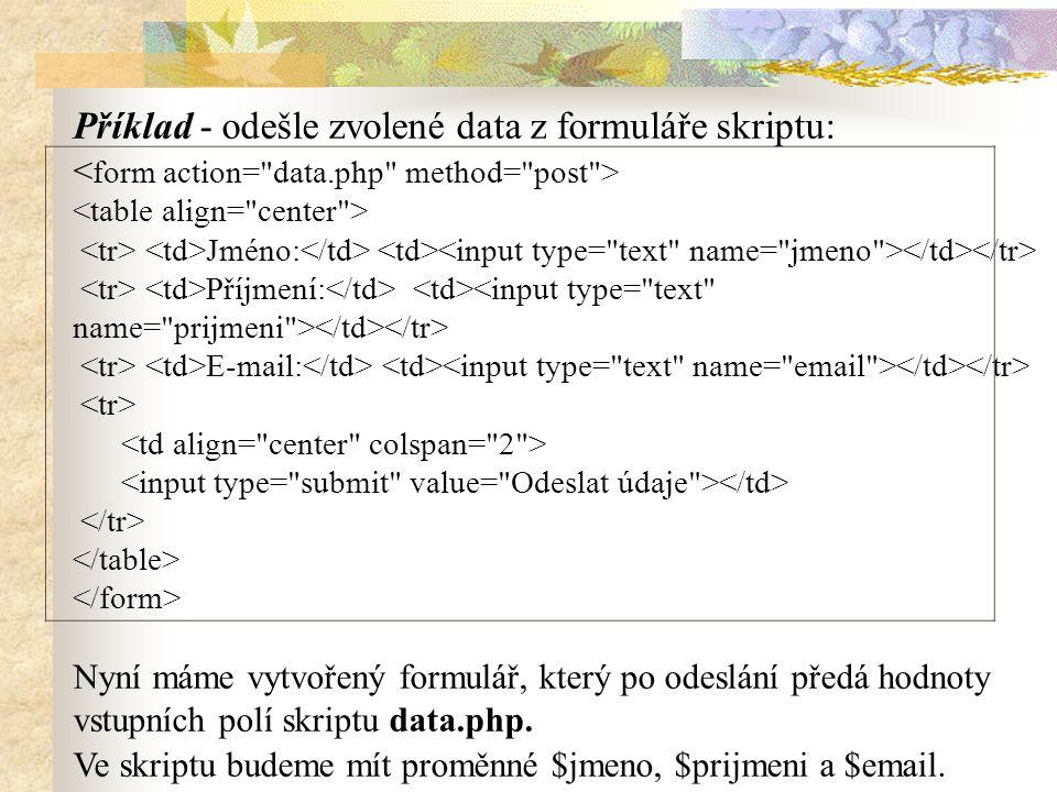 Příklad - odešle zvolené data z formuláře skriptu: