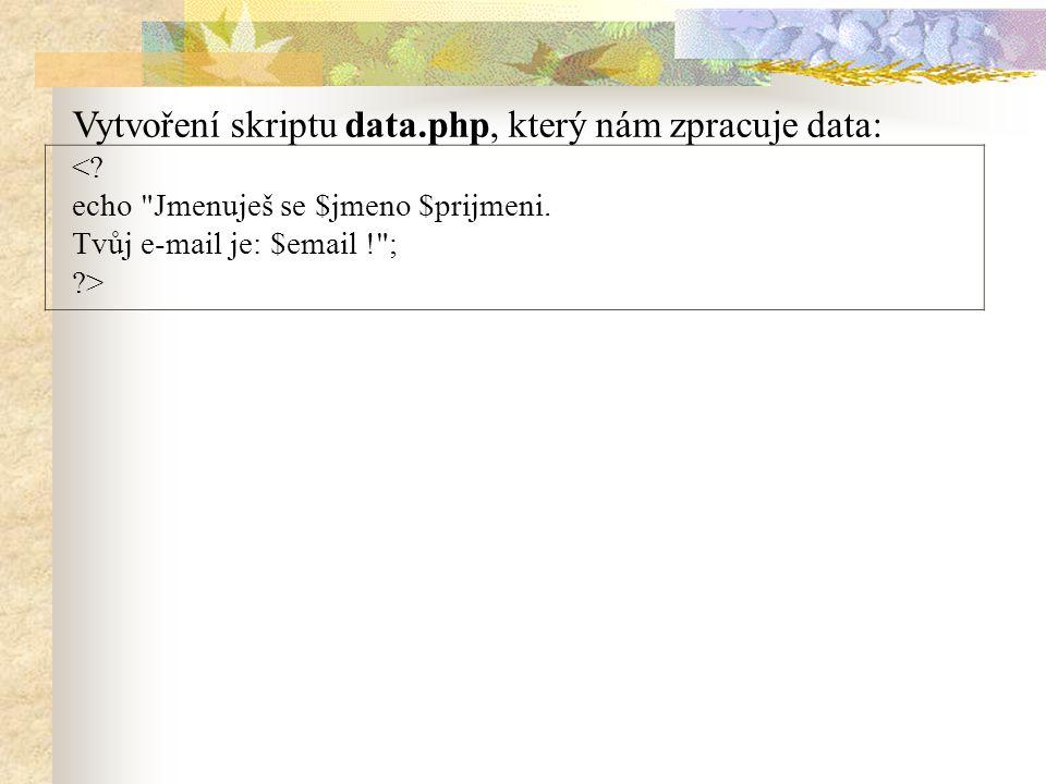 Vytvoření skriptu data.php, který nám zpracuje data: