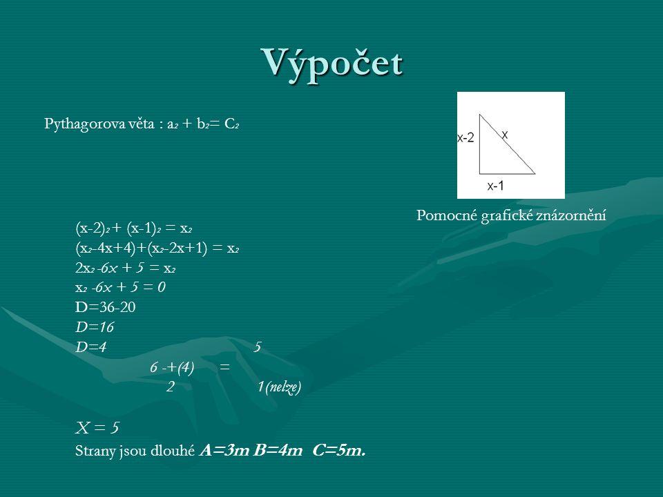Výpočet X = 5 Pythagorova věta : a2 + b2= C2