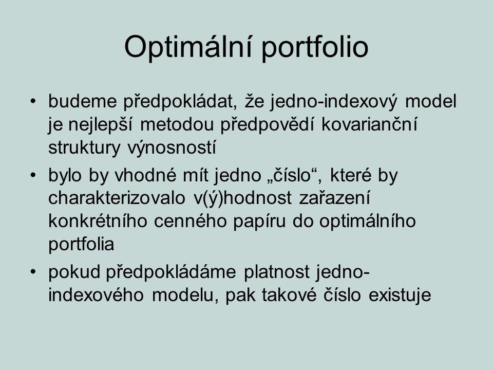 Optimální portfolio budeme předpokládat, že jedno-indexový model je nejlepší metodou předpovědí kovarianční struktury výnosností.