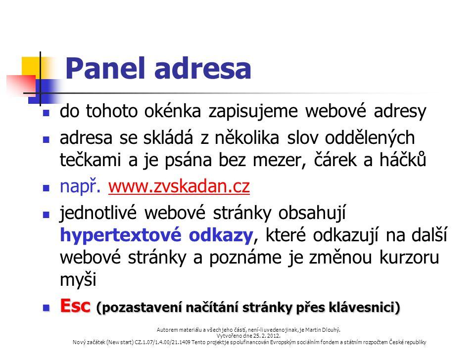 Panel adresa do tohoto okénka zapisujeme webové adresy