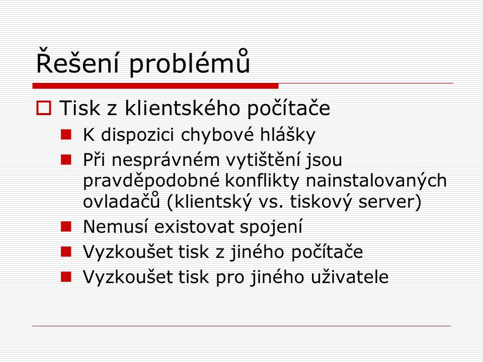 Řešení problémů Tisk z klientského počítače K dispozici chybové hlášky