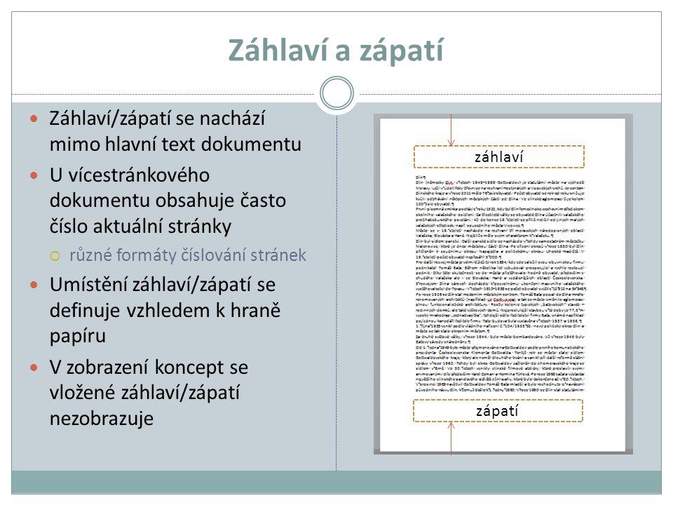 Záhlaví a zápatí Záhlaví/zápatí se nachází mimo hlavní text dokumentu