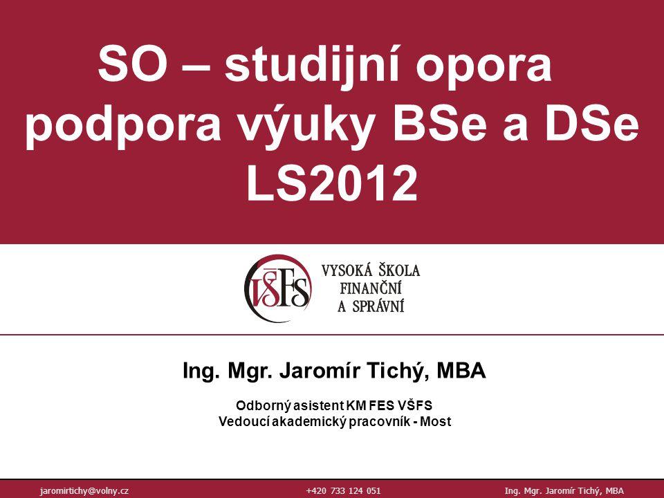 SO – studijní opora podpora výuky BSe a DSe LS2012