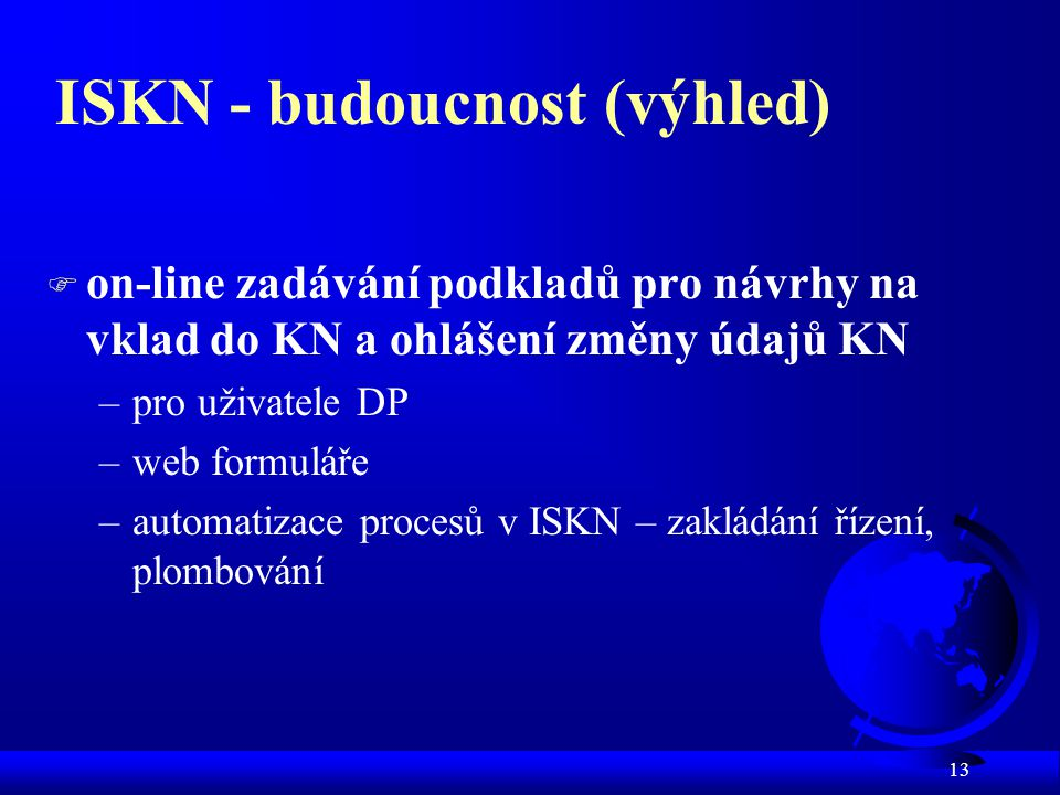ISKN - budoucnost (výhled)