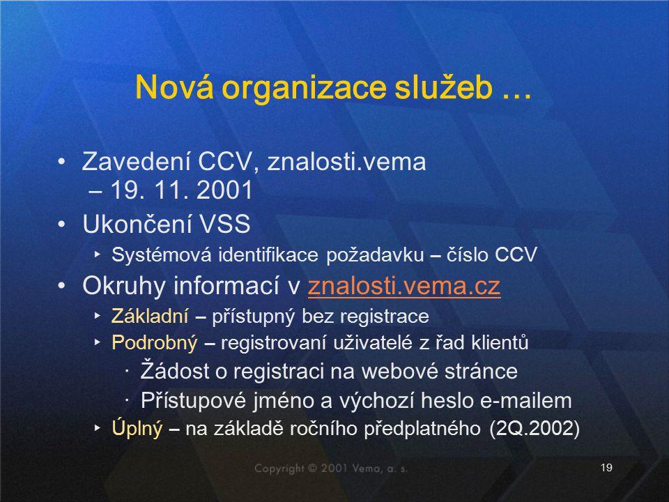 Nová organizace služeb …
