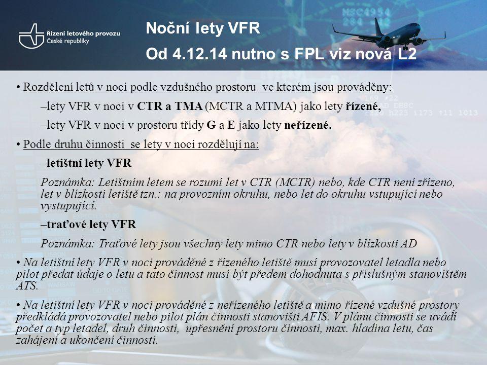 Noční lety VFR Od 4.12.14 nutno s FPL viz nová L2