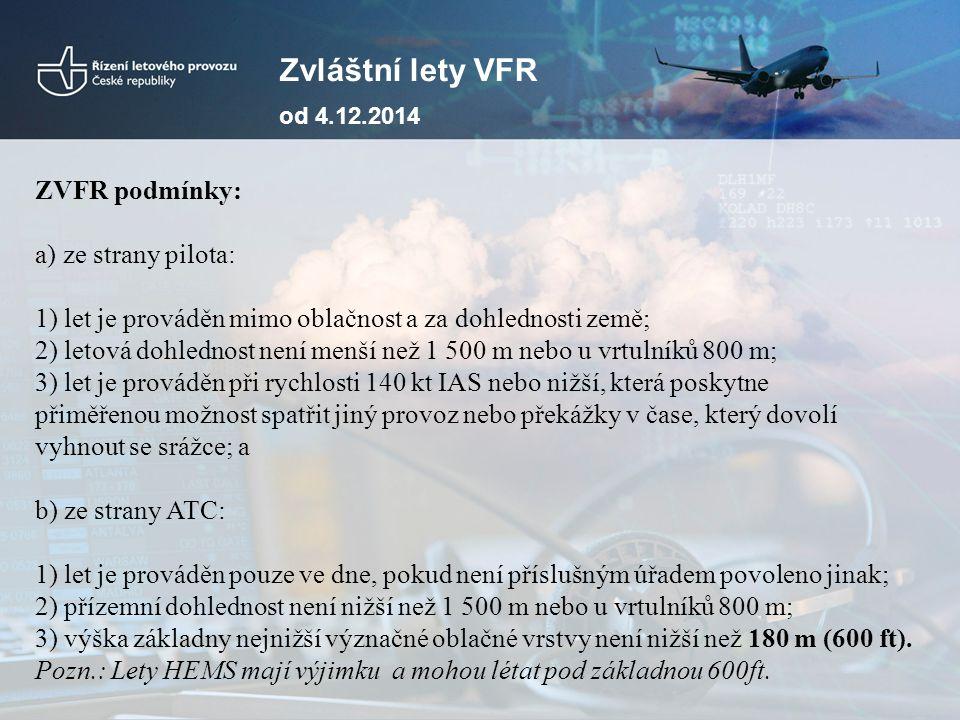 Zvláštní lety VFR ZVFR podmínky: ze strany pilota: