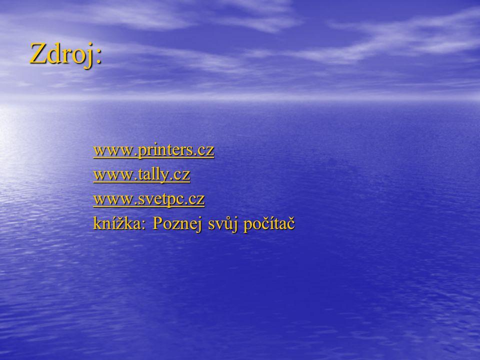 Zdroj: www.printers.cz www.tally.cz www.svetpc.cz
