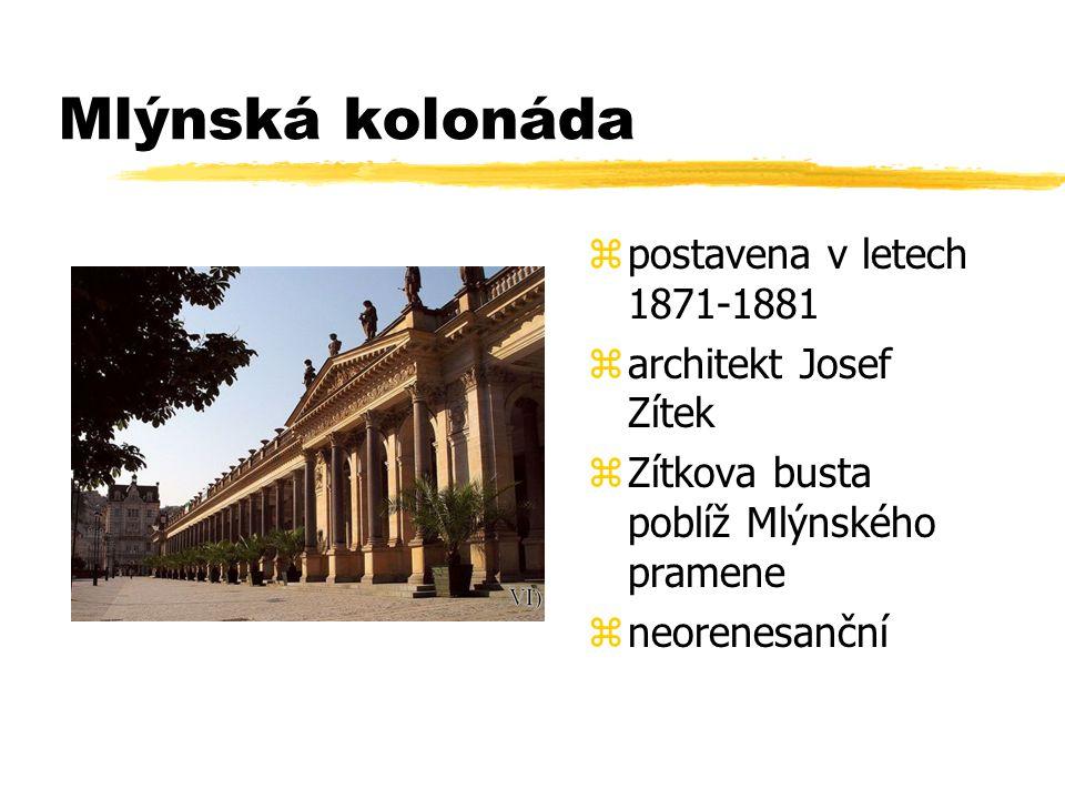 Mlýnská kolonáda postavena v letech 1871-1881 architekt Josef Zítek