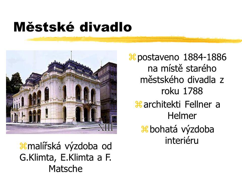 Městské divadlo postaveno 1884-1886 na místě starého městského divadla z roku 1788. architekti Fellner a Helmer.