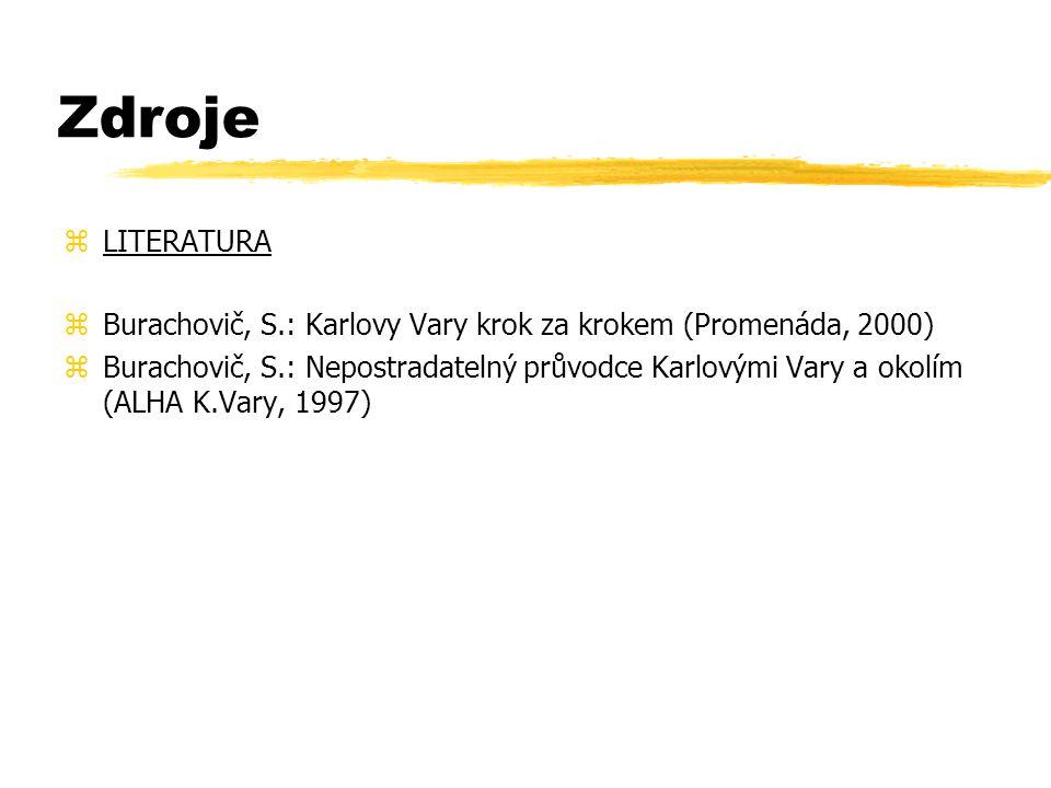 Zdroje LITERATURA. Burachovič, S.: Karlovy Vary krok za krokem (Promenáda, 2000)