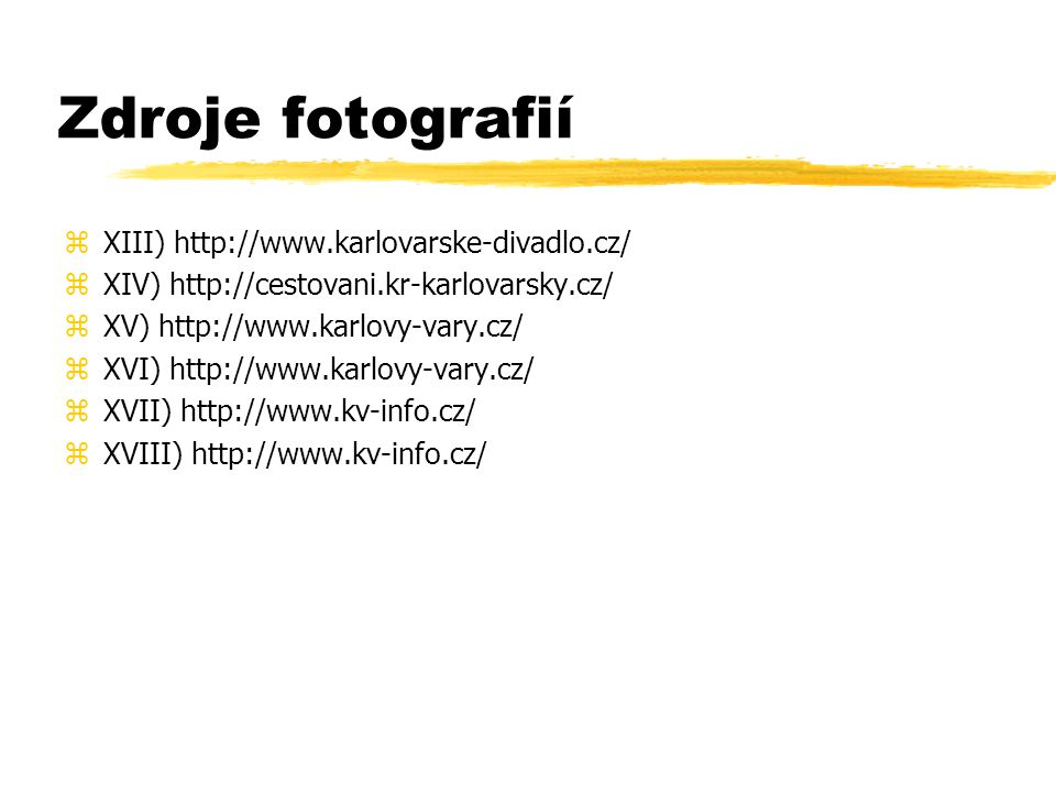 Zdroje fotografií XIII) http://www.karlovarske-divadlo.cz/
