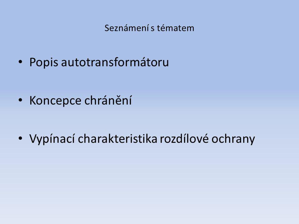 Popis autotransformátoru Koncepce chránění