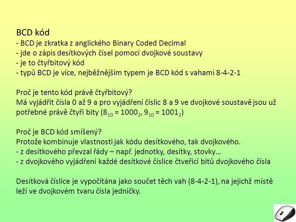 BCD kód - BCD je zkratka z anglického Binary Coded Decimal