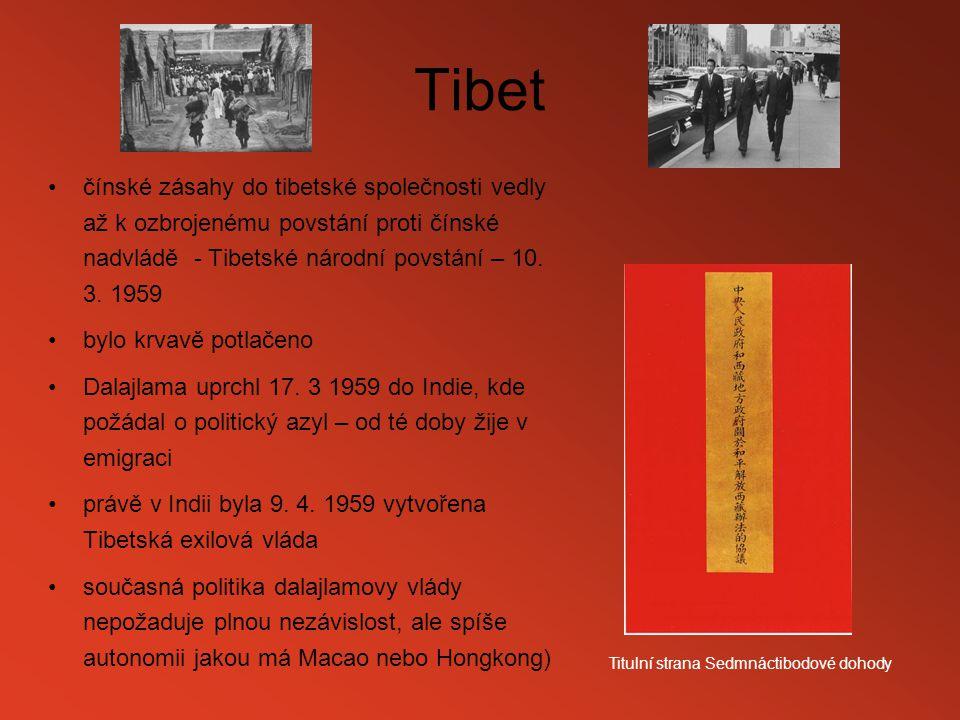 Tibet čínské zásahy do tibetské společnosti vedly až k ozbrojenému povstání proti čínské nadvládě - Tibetské národní povstání – 10. 3. 1959.