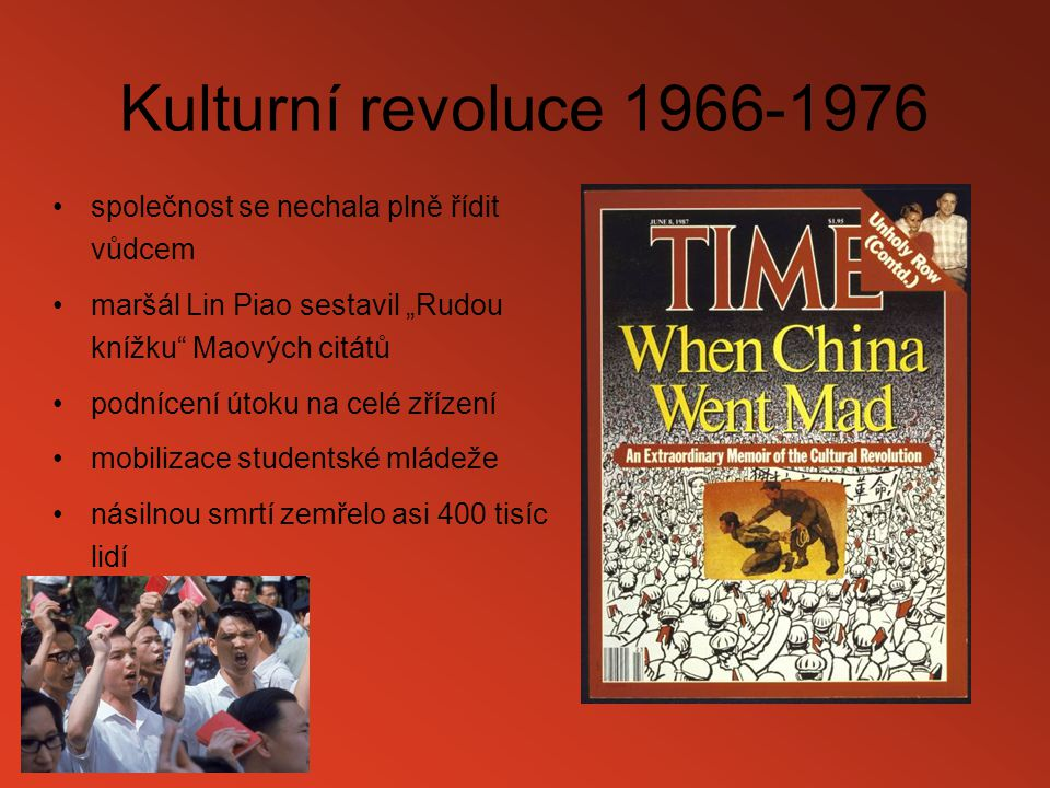 Kulturní revoluce 1966-1976 společnost se nechala plně řídit vůdcem