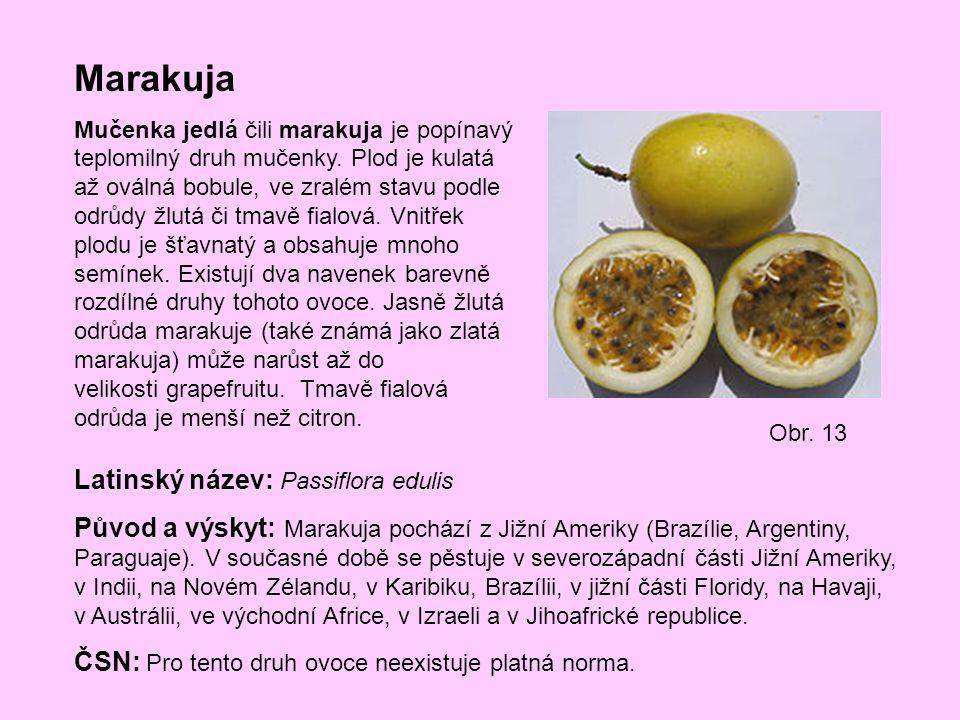 Marakuja Latinský název: Passiflora edulis