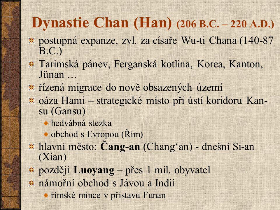 Dynastie Chan (Han) (206 B.C. – 220 A.D.)