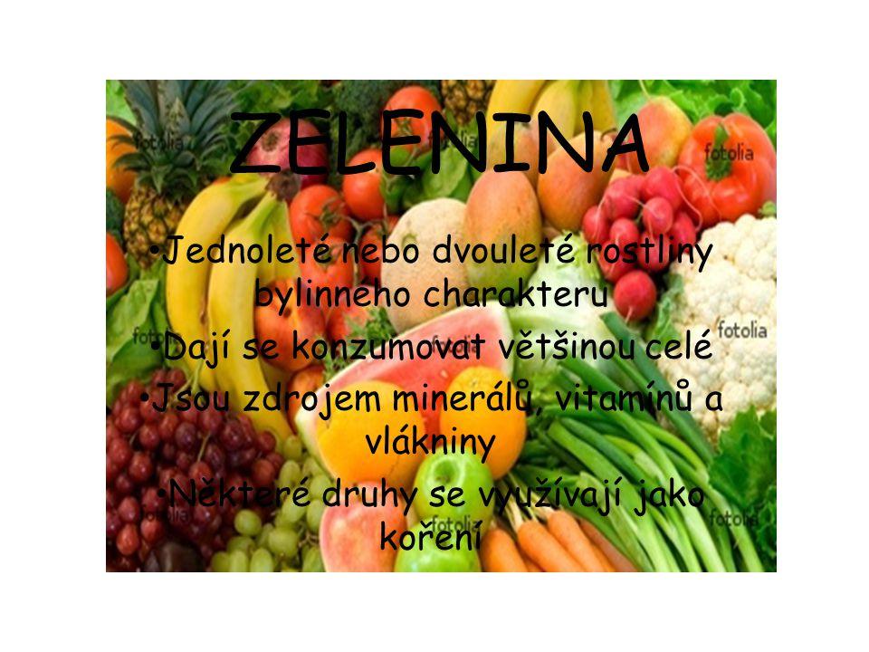 ZELENINA Jednoleté nebo dvouleté rostliny bylinného charakteru