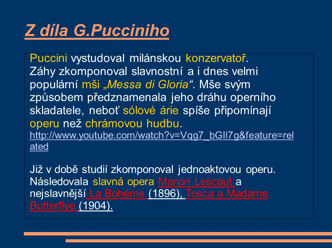 Z díla G.Pucciniho Puccini vystudoval milánskou konzervatoř.