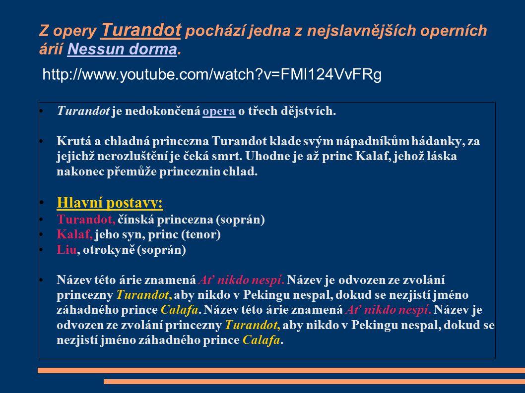 Z opery Turandot pochází jedna z nejslavnějších operních árií Nessun dorma.