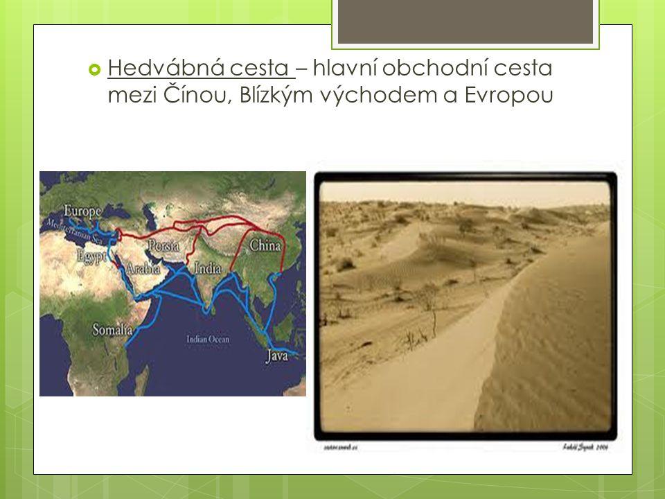 Hedvábná cesta – hlavní obchodní cesta mezi Čínou, Blízkým východem a Evropou