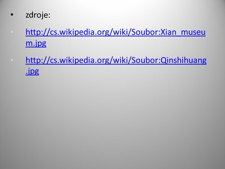 zdroje: http://cs.wikipedia.org/wiki/Soubor:Xian_museu m.jpg.