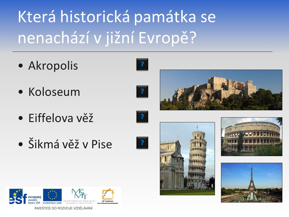 Která historická památka se nenachází v jižní Evropě