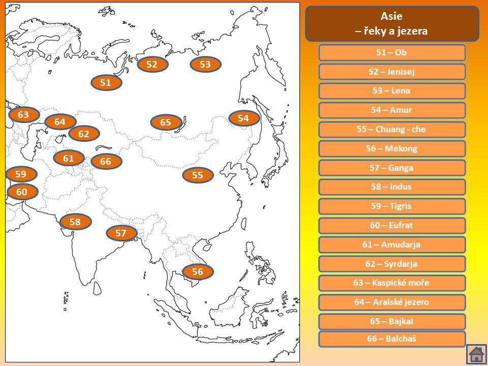 Asie – řeky a jezera. 51 – Ob. 52. 53. 52 – Jenisej. 51. 53 – Lena. 54 – Amur. 63. 54. 64.