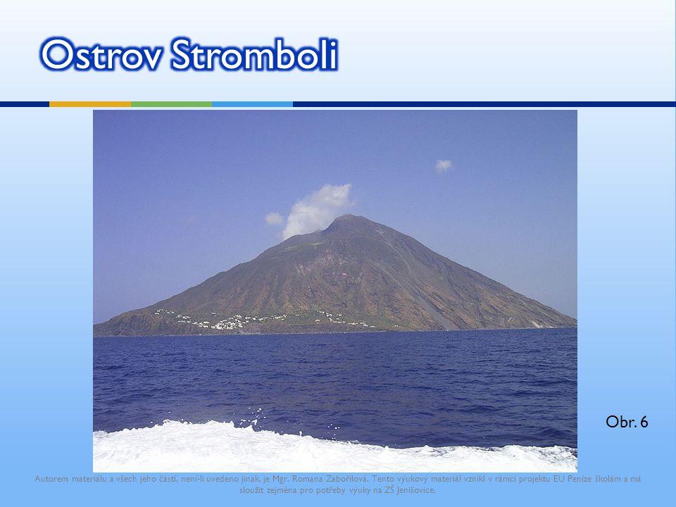 Ostrov Stromboli http://cs.wikipedia.org/wiki/Soubor:Stromboli1.JPG. Obr. 6.