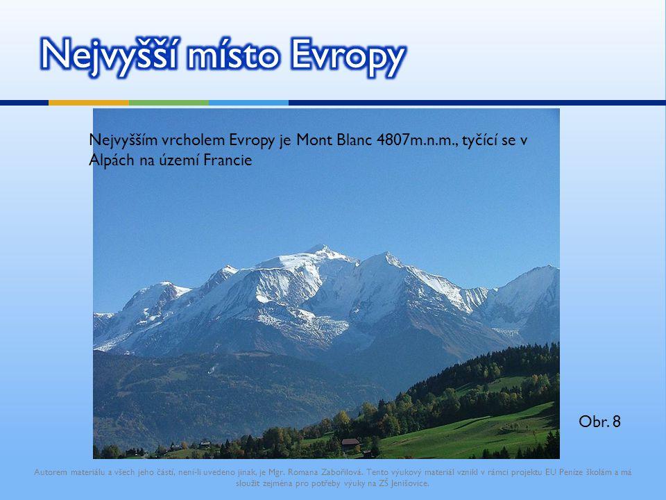 Nejvyšší místo Evropy Nejvyšším vrcholem Evropy je Mont Blanc 4807m.n.m., tyčící se v Alpách na území Francie.