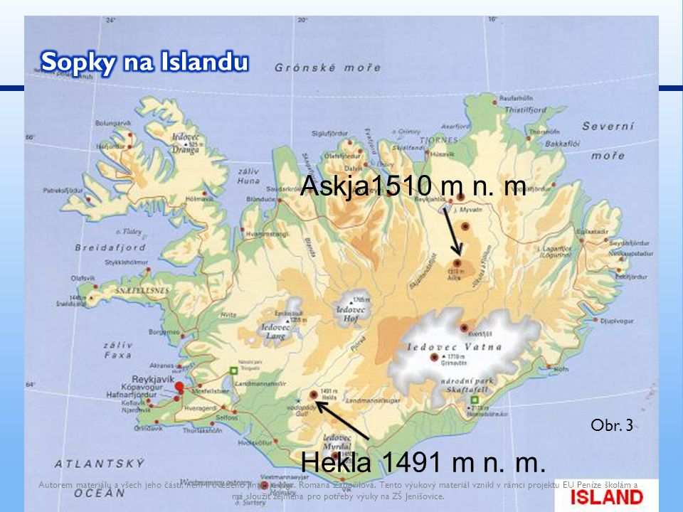Askja1510 m n. m Hekla 1491 m n. m. Sopky na Islandu Obr. 3