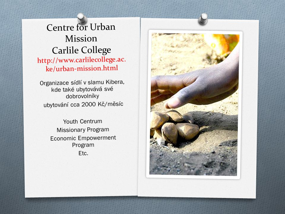 Centre for Urban Mission Carlile College http://www.carlilecollege.ac.ke/urban-mission.html