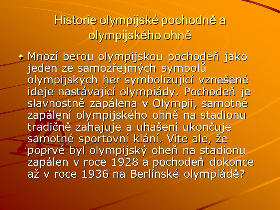 Historie olympijské pochodně a olympijského ohně