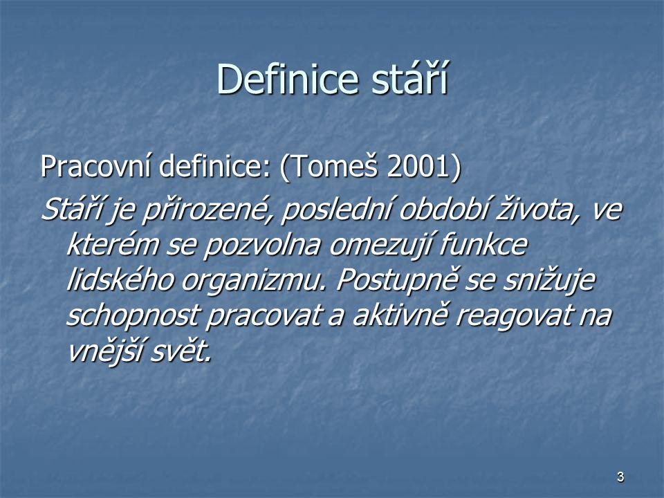 Definice stáří Pracovní definice: (Tomeš 2001)