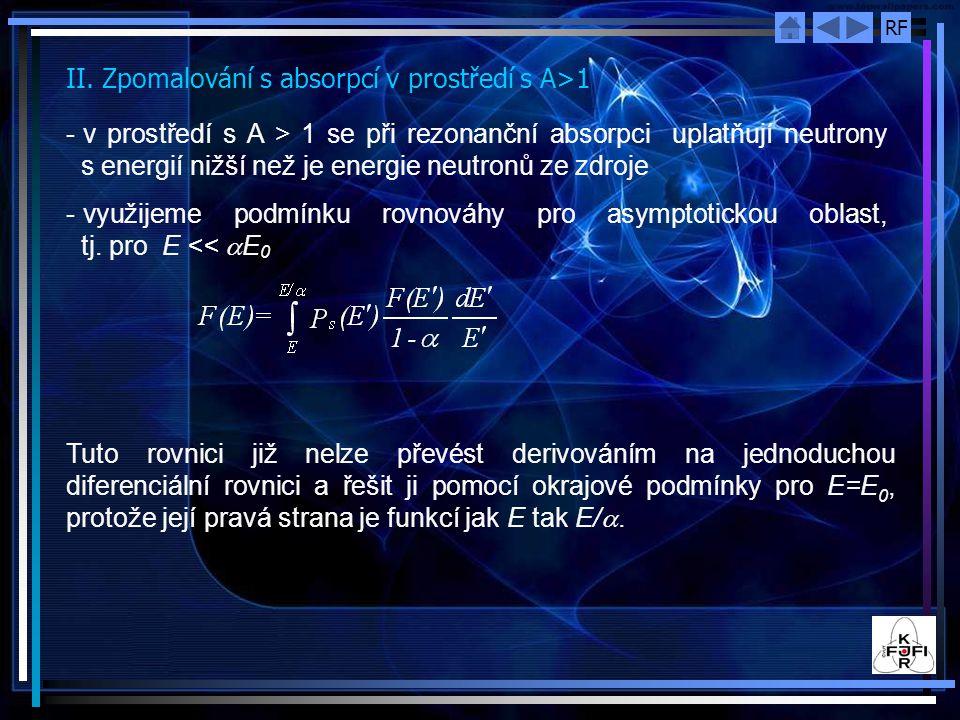 II. Zpomalování s absorpcí v prostředí s A>1