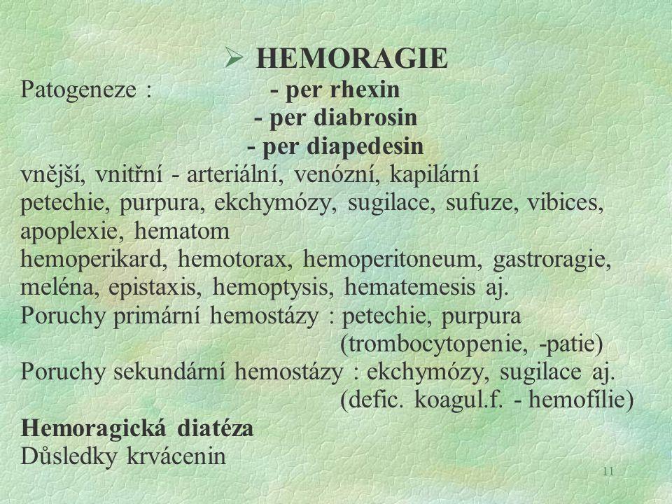 HEMORAGIE Patogeneze : - per rhexin - per diabrosin - per diapedesin