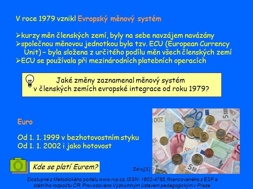 V roce 1979 vznikl Evropský měnový systém