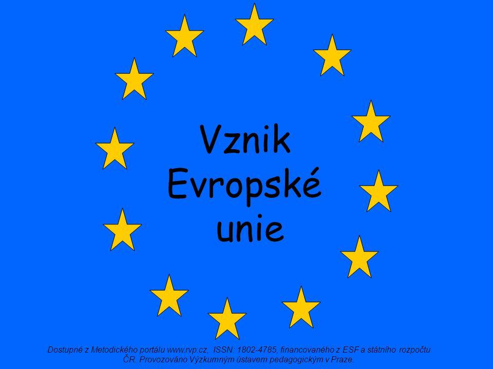 Vznik Evropské. unie.