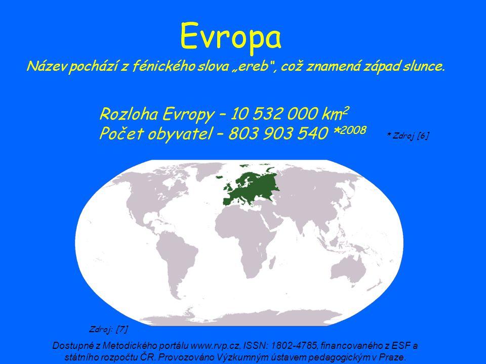 Evropa Rozloha Evropy – 10 532 000 km2