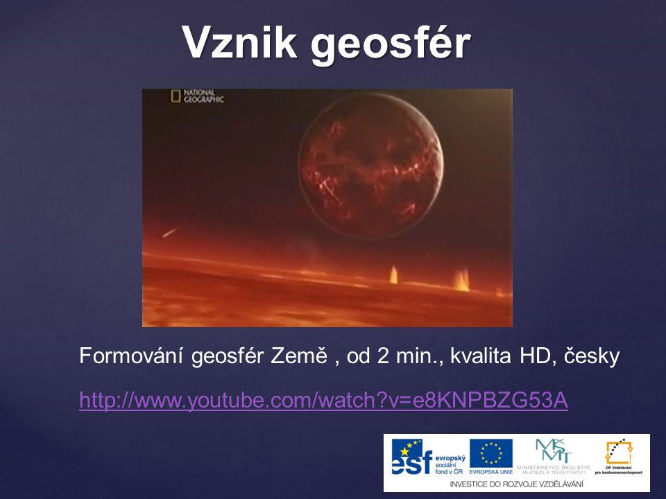 Vznik geosfér Formování geosfér Země , od 2 min., kvalita HD, česky